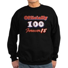 officially 100 forever 18 Sweatshirt