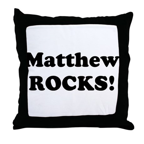 Matthew Rocks! Throw Pillow