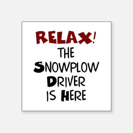 "snowplow driver here Square Sticker 3"" x 3"""