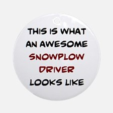 awesome snowplow driver Round Ornament