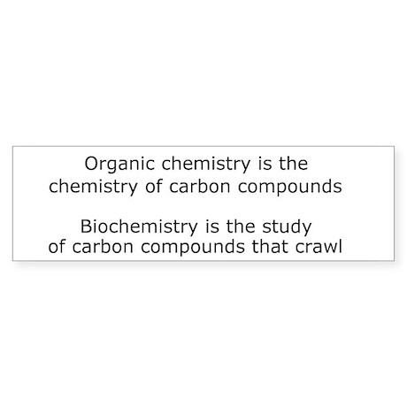 Biochemistry Bumper Sticker