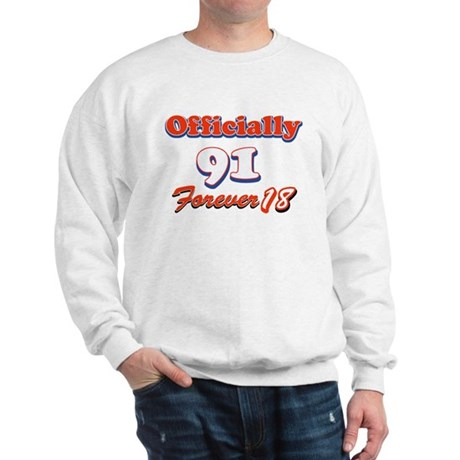 officially 91 forever 18 Sweatshirt