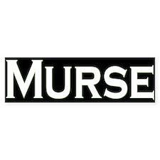 Murse Bumper Bumper Sticker