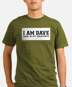 I_Am_Dave_(great).jpg T-Shirt