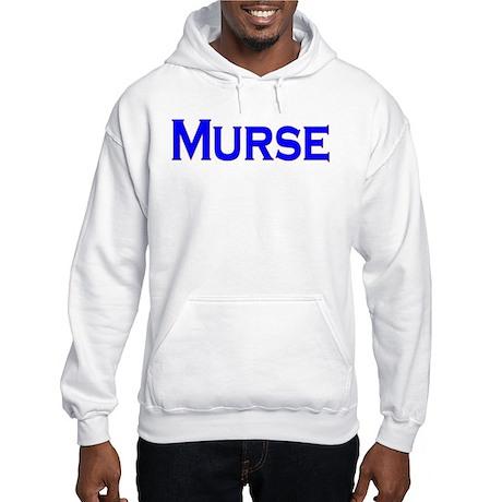Murse - For Male Nurses Hooded Sweatshirt