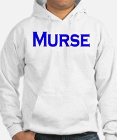 Murse - For Male Nurses Hoodie