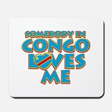 Somebody in Congo Loves me Mousepad