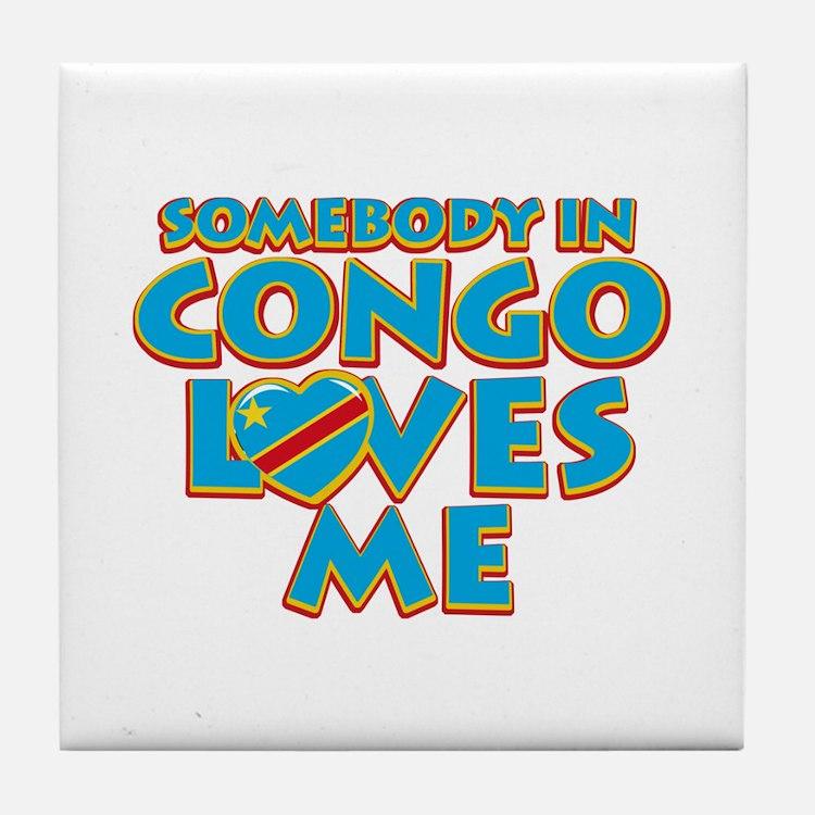 Somebody in Congo Loves me Tile Coaster