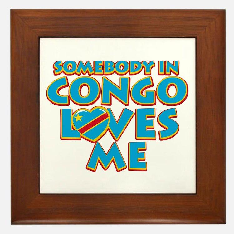 Somebody in Congo Loves me Framed Tile