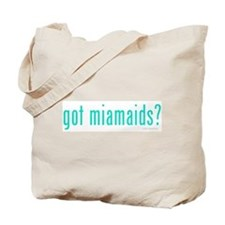 Got Miamaids? Tote Bag