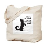 Where Has My Little Dog Gone? Tote Bag