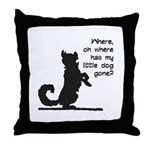 Where Has My Little Dog Gone? Throw Pillow
