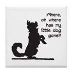 Where Has My Little Dog Gone? Tile Coaster