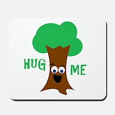 Hug Me (Treehugger) Mousepad