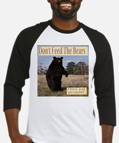 Don't Feed The Bears They Eat Peop Baseball Jersey
