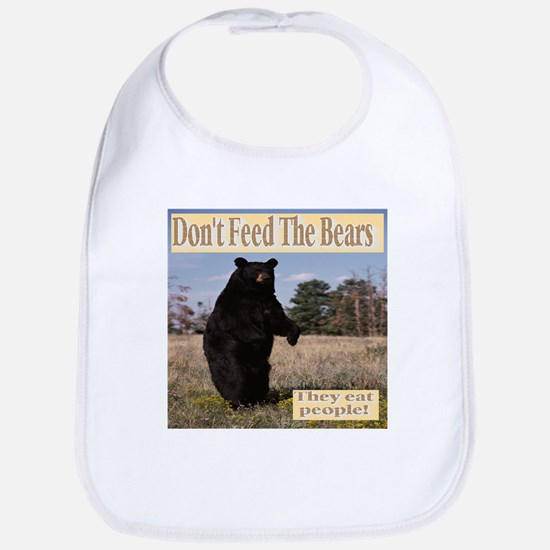 Don't Feed The Bears They Eat People! Bib