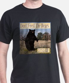 Don't Feed The Bears They Eat People! T-Shirt