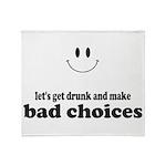 Bad Choices Throw Blanket