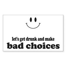Bad Choices Decal