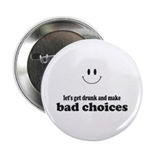 "Bad Choices 2.25"" Button"