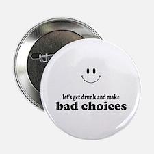 "Bad Choices 2.25"" Button"