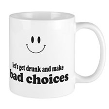 Bad Choices Mugs