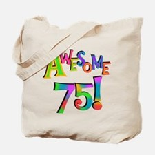 Awesome 75 Birthday Tote Bag