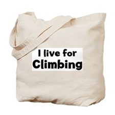 I Live for Climbing Tote Bag