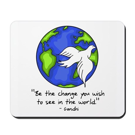 World Peace - Gandhi Be The Change Mousepad
