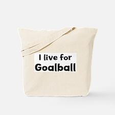 I Live for Goalball Tote Bag