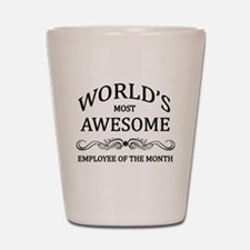 World's Most Awesome Employee of the Month Shot Gl