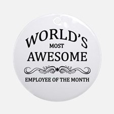 World's Most Awesome Employee of the Month Ornamen