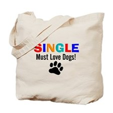 Single Must Love Dogs Tote Bag