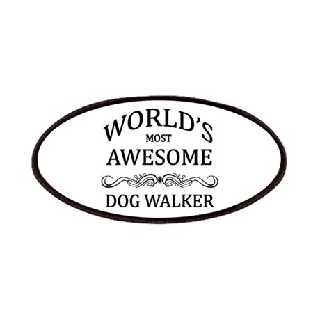 World's Most Awesome Dog Walker Patches