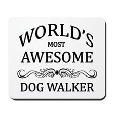 World's Most Awesome Dog Walker Mousepad