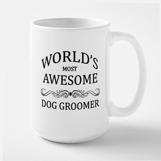 World's Most Awesome Dog Groomer Large Mug