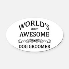 World's Most Awesome Dog Groomer Oval Car Magnet