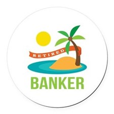 Retired Banker Round Car Magnet