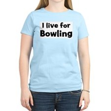 I Live for Bowling Women's Pink T-Shirt