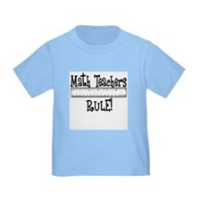 Math Teachers Rule! Funny T