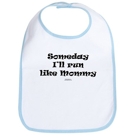 Someday like Mommy Bib
