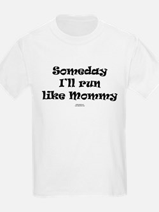 Someday like Mommy Kids T-Shirt