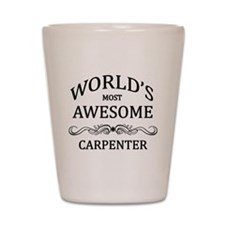 World's Most Awesome Carpenter Shot Glass