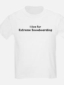 I Live for Extreme Snowboardi Kids T-Shirt