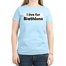 I Live for Biathlons Women's Pink T-Shirt
