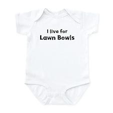 I Live for Lawn Bowls Infant Bodysuit