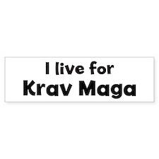 I Live for Krav Maga Bumper Bumper Sticker