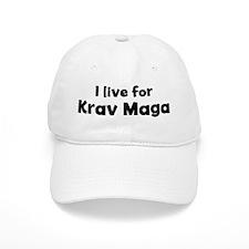 I Live for Krav Maga Baseball Cap