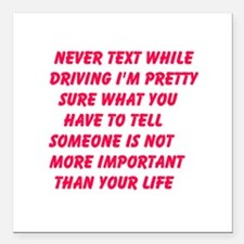 "Never Text While Driving Square Car Magnet 3"" x 3"""