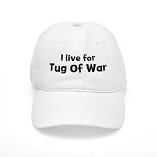 I Live for Tug Of War Baseball Cap